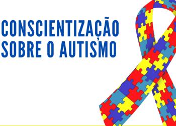 Projeto de Lei promove a conscientização sobre o Autismo